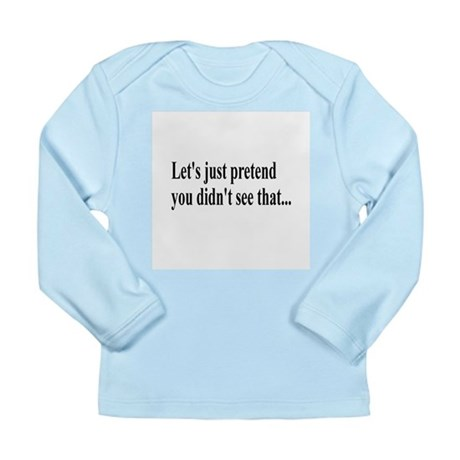 Let's Pretend Long Sleeve Infant T-Shirt