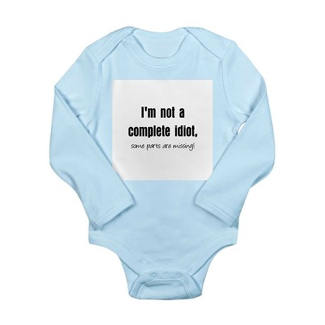 Complete Idiot Long Sleeve Infant Bodysuit