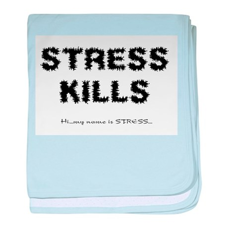 Stress Kills baby blanket