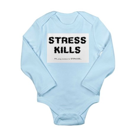 Stress Kills Long Sleeve Infant Bodysuit