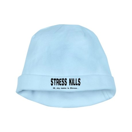 Stress Kills baby hat