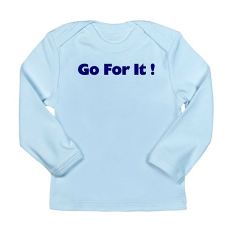 Go For It Long Sleeve Infant T-Shirt