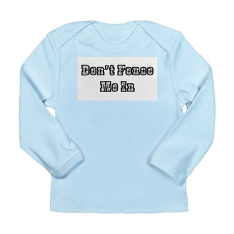 Don't Fence Me In Long Sleeve Infant T-Shirt