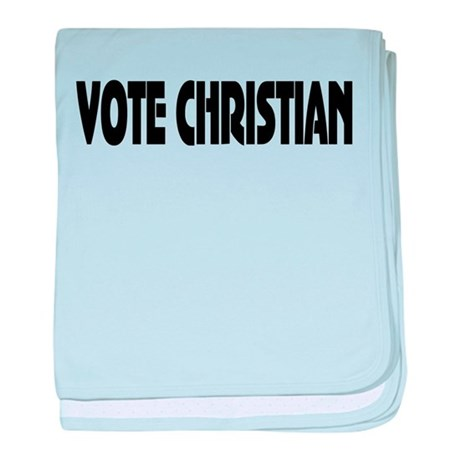 Vote Christian baby blanket