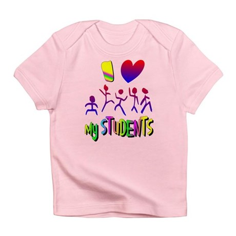 I Love My Students Infant T-Shirt