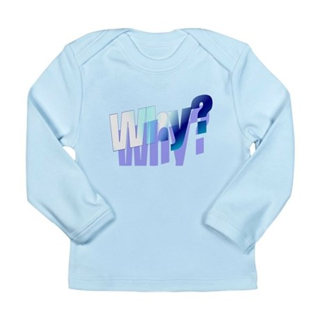 Why Long Sleeve Infant T-Shirt