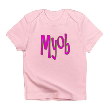MYOB Infant T-Shirt