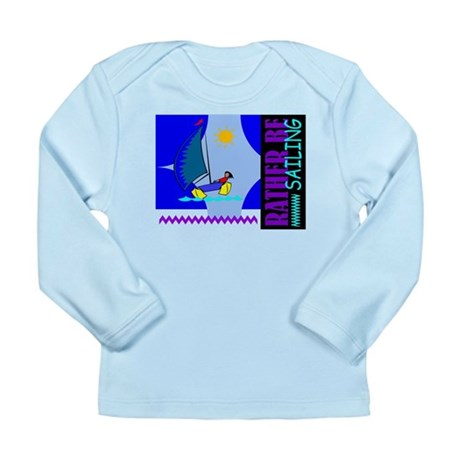 Rather Be Sailing Long Sleeve Infant T-Shirt