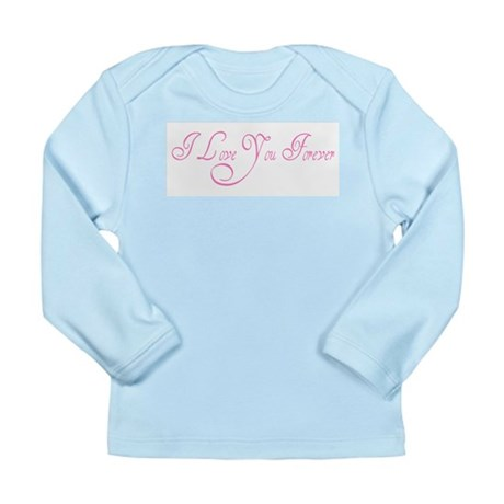 I Love You Forever Long Sleeve Infant T-Shirt