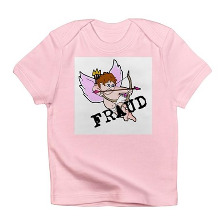 Cupid is a FRAUD! Infant T-Shirt