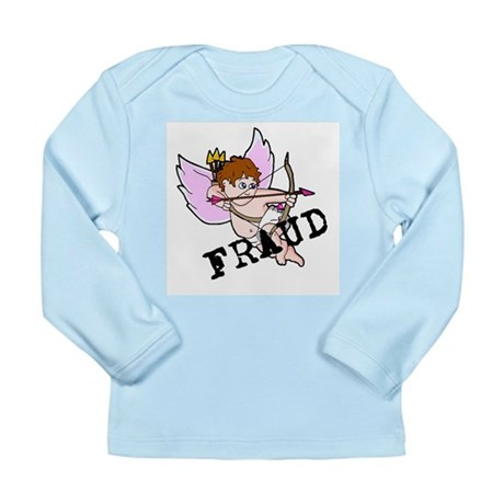 Cupid is a FRAUD! Long Sleeve Infant T-Shirt