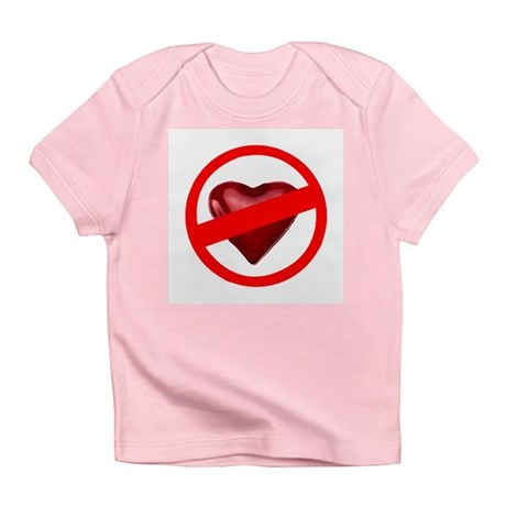 No Love Infant T-Shirt
