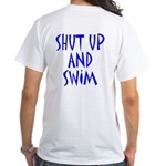 Shut Up and Swim White T-Shirt