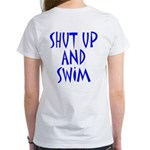 Shut Up and Swim Women's T-Shirt