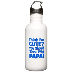 Think I'm Cute? Papa Blue Stainless Water Bottle 1