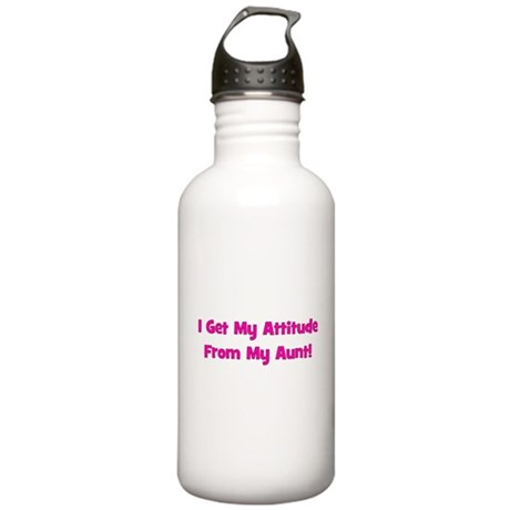 I Get My Attitude from My Aun Stainless Water Bott