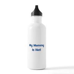 My Mommy Is Hot! Blue Water Bottle