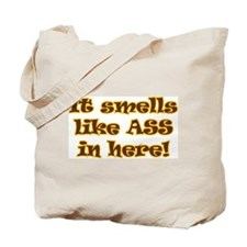 It Smells Like Ass In Here! Tote Bag