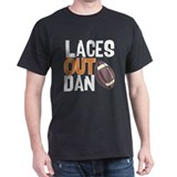 LACES OUT, DAN!