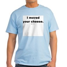 I moved your cheese -  Ash Grey T-Shirt