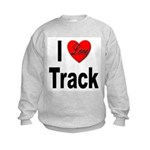 I Love Track (Front) Kids Sweatshirt