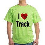 I Love Track (Front) Green T-Shirt