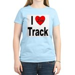 I Love Track (Front) Women's Pink T-Shirt