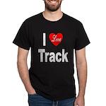 I Love Track (Front) Black T-Shirt