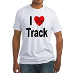 I Love Track (Front) Fitted T-Shirt