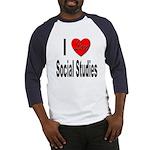 I Love Social Studies (Front) Baseball Jersey