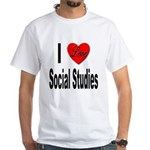 I Love Social Studies (Front) White T-Shirt