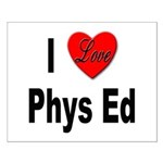 I Love Phys Ed Small Poster