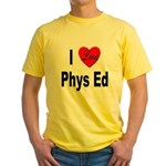 I Love Phys Ed (Front) Yellow T-Shirt
