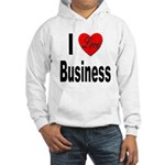 I Love Business (Front) Hooded Sweatshirt