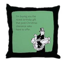 Post Christmas B-Day Gift Throw Pillow