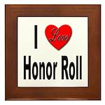 I Love Honor Roll Framed Tile