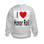 I Love Honor Roll (Front) Kids Sweatshirt