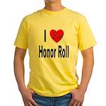 I Love Honor Roll Yellow T-Shirt