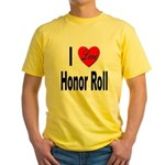 I Love Honor Roll (Front) Yellow T-Shirt