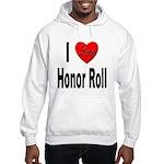 I Love Honor Roll (Front) Hooded Sweatshirt
