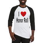I Love Honor Roll Baseball Jersey