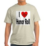 I Love Honor Roll Ash Grey T-Shirt
