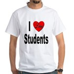 I Love Students (Front) White T-Shirt