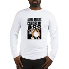 Animal Abusers Can Kiss My As Long Sleeve T-Shirt