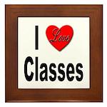 I Love Classes Framed Tile
