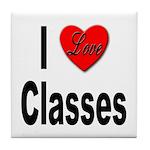 I Love Classes Tile Coaster