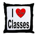I Love Classes Throw Pillow