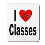 I Love Classes Mousepad