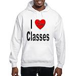 I Love Classes (Front) Hooded Sweatshirt