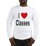 I Love Classes Long Sleeve T-Shirt